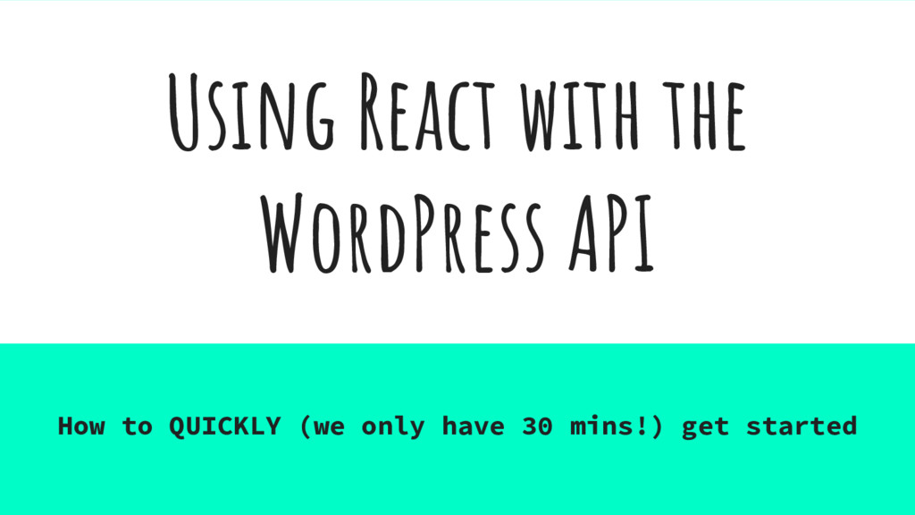 Using React with the WordPress API How to QUICK...