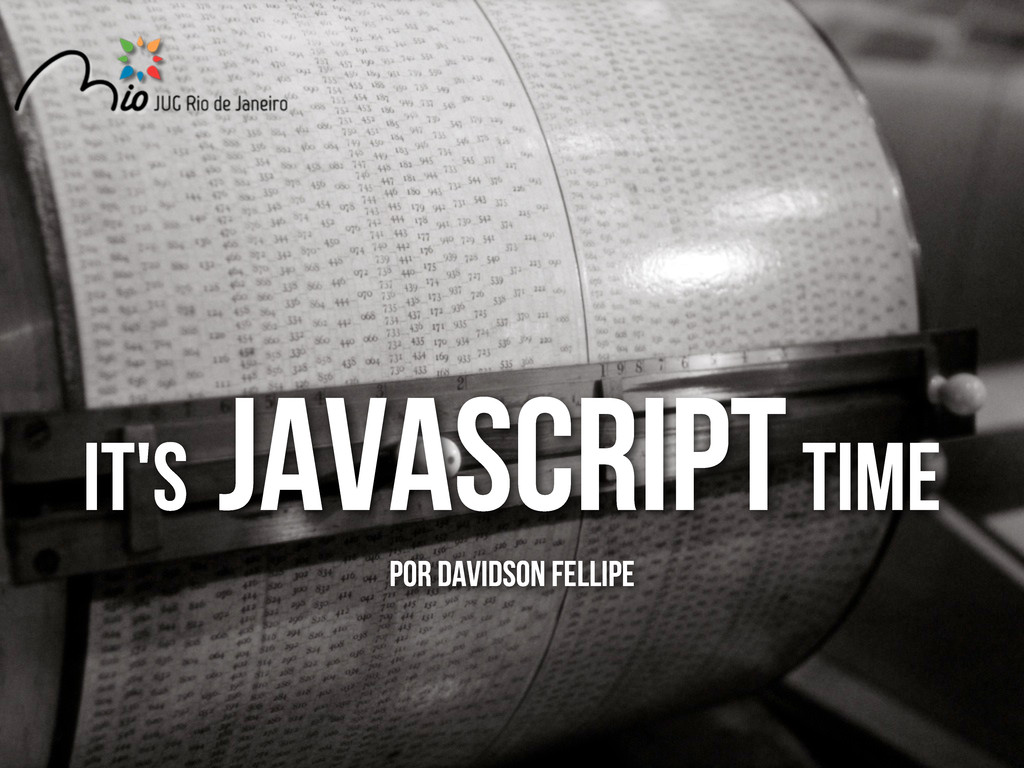 It's Javascript TIME Por davidson fellipe
