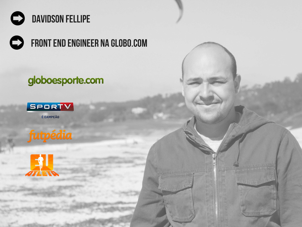 davidson fellipe front end engineer na globo.com