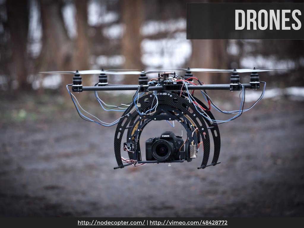 http://nodecopter.com/ | http://vimeo.com/48428...