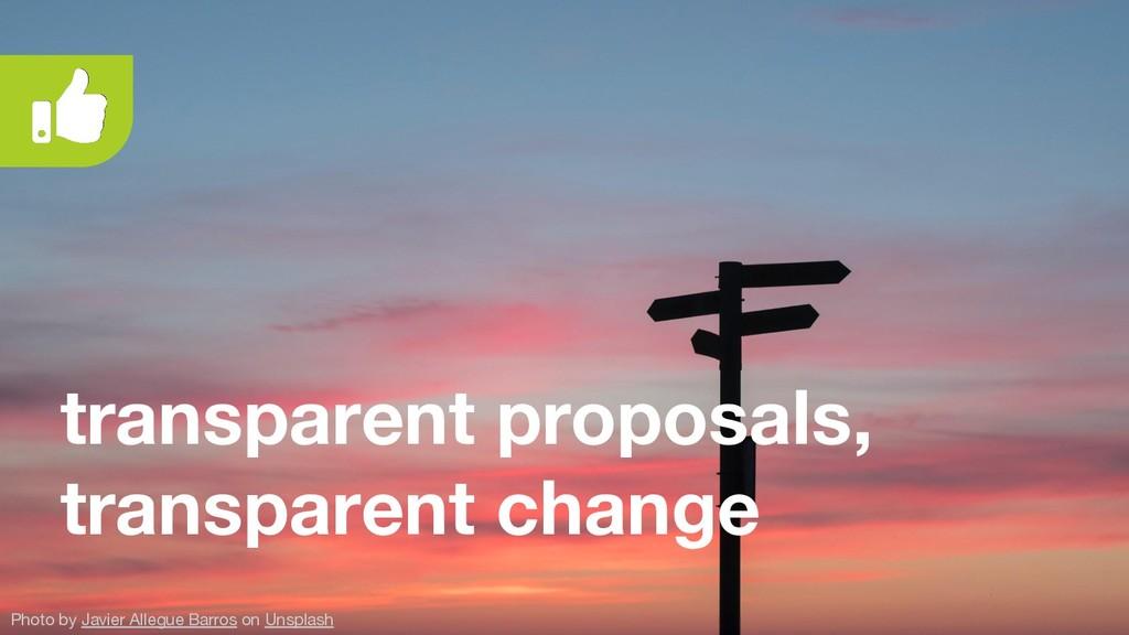 transparent proposals, transparent change Photo...