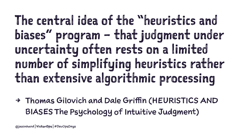 """The central idea of the """"heuristics and biases""""..."""