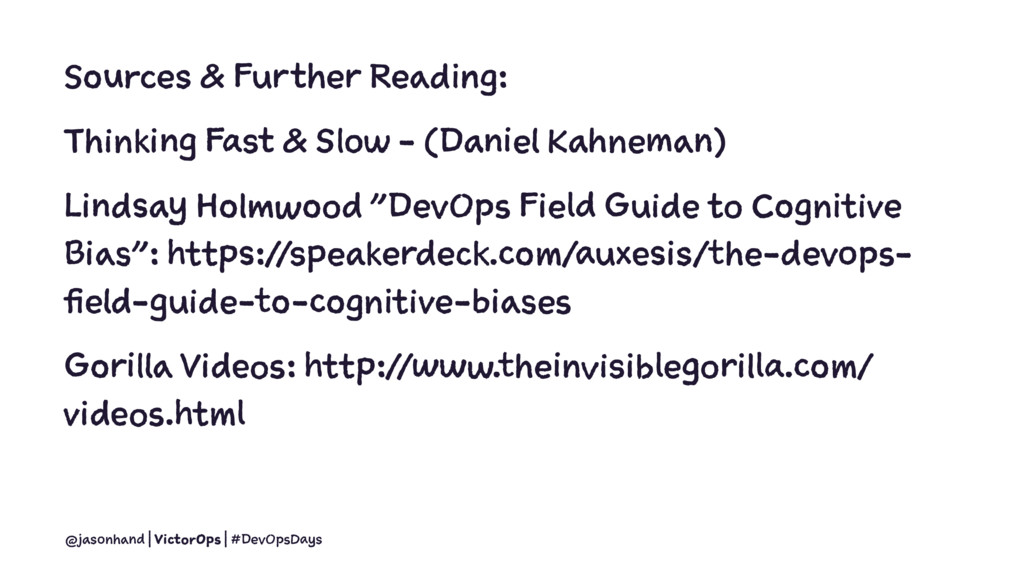 Sources & Further Reading: Thinking Fast & Slow...
