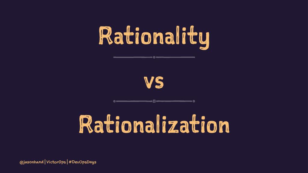 Rationality vs Rationalization @jasonhand | Vic...