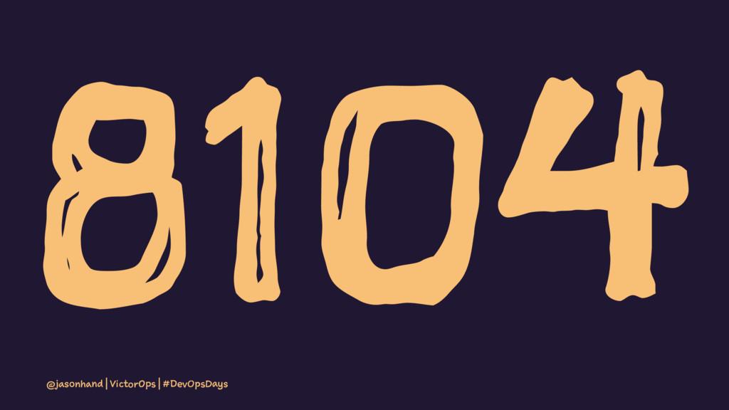 8104 @jasonhand | VictorOps | #DevOpsDays