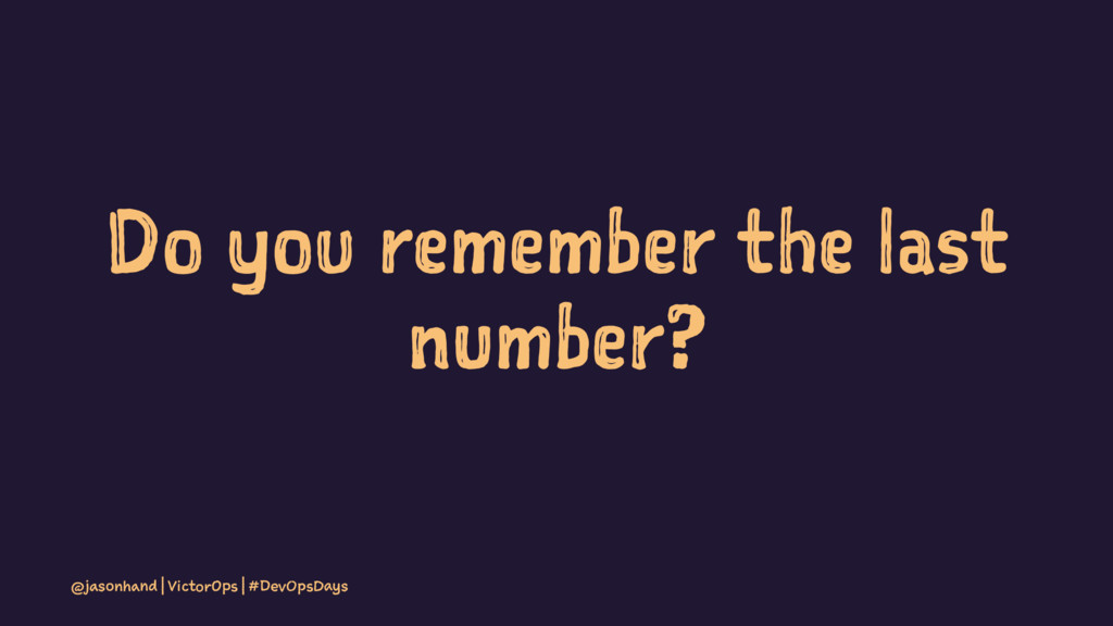 Do you remember the last number? @jasonhand | V...