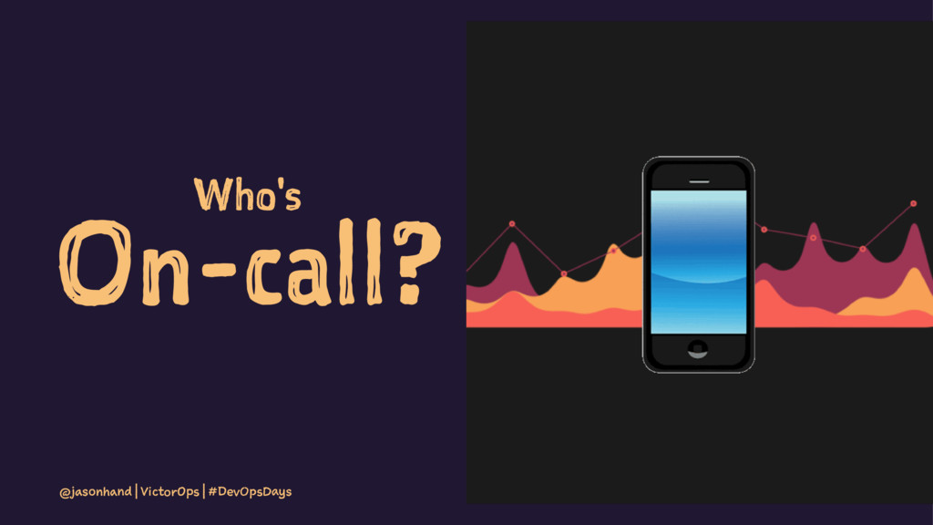 Who's On-call? @jasonhand | VictorOps | #DevOps...