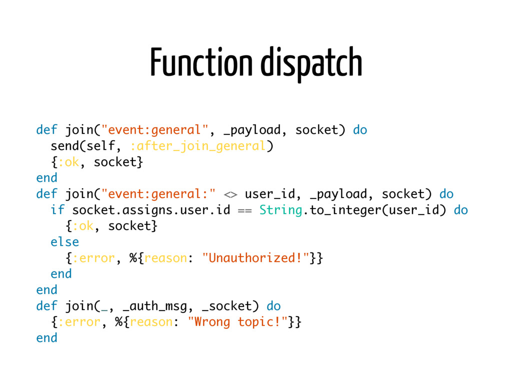 "Function dispatch def join(""event:general"", _pa..."