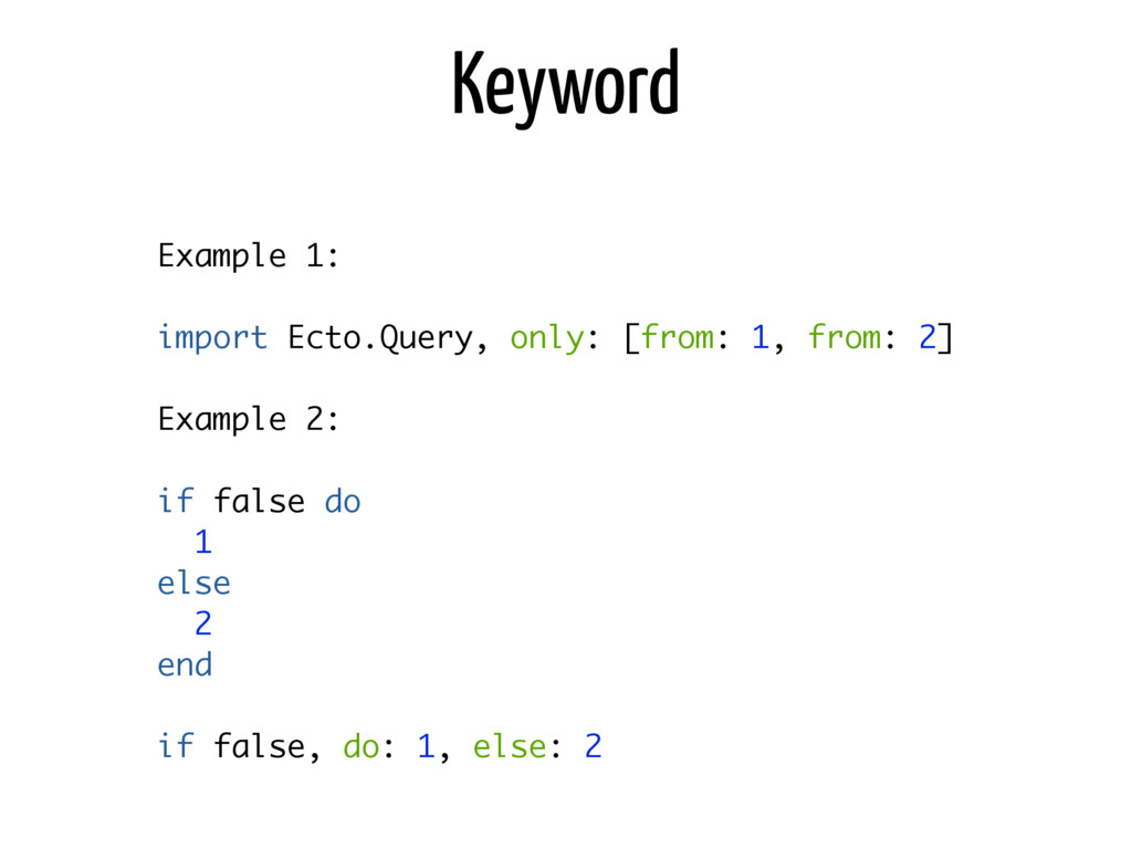 Keyword Example 1: import Ecto.Query, only: [fr...