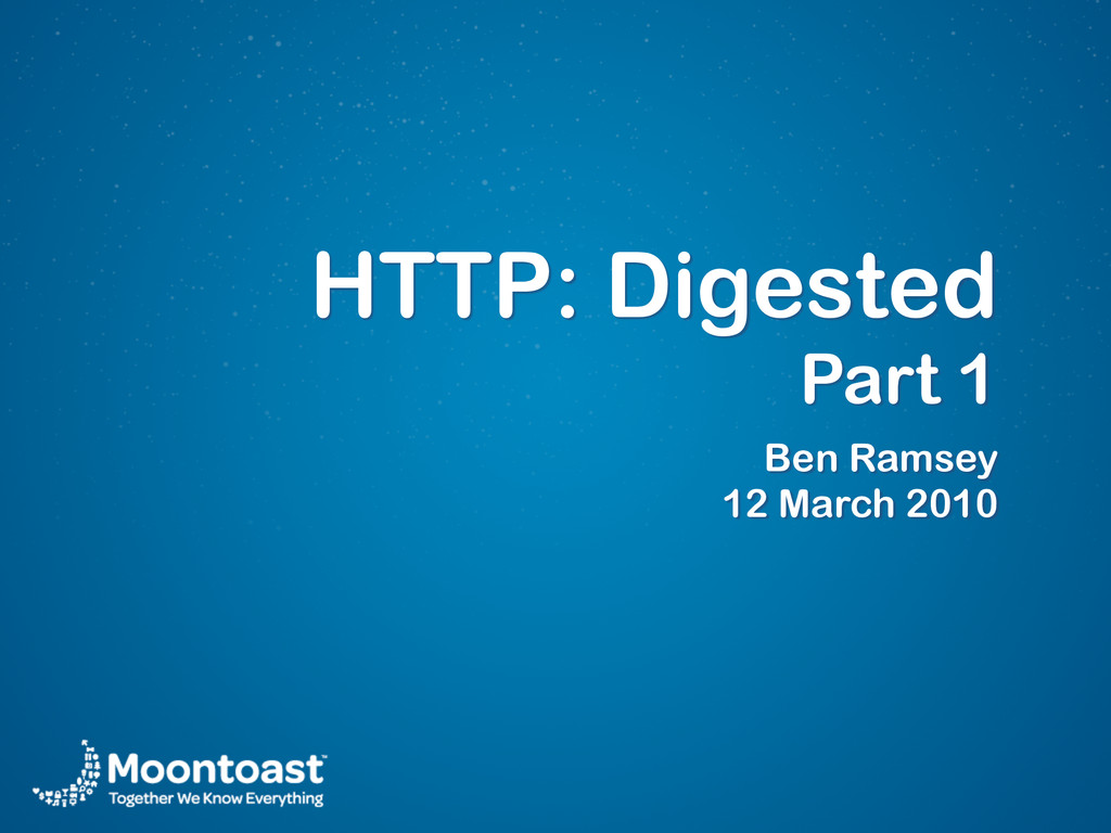 HTTP: Digested Part 1 Ben Ramsey 12 March 2010