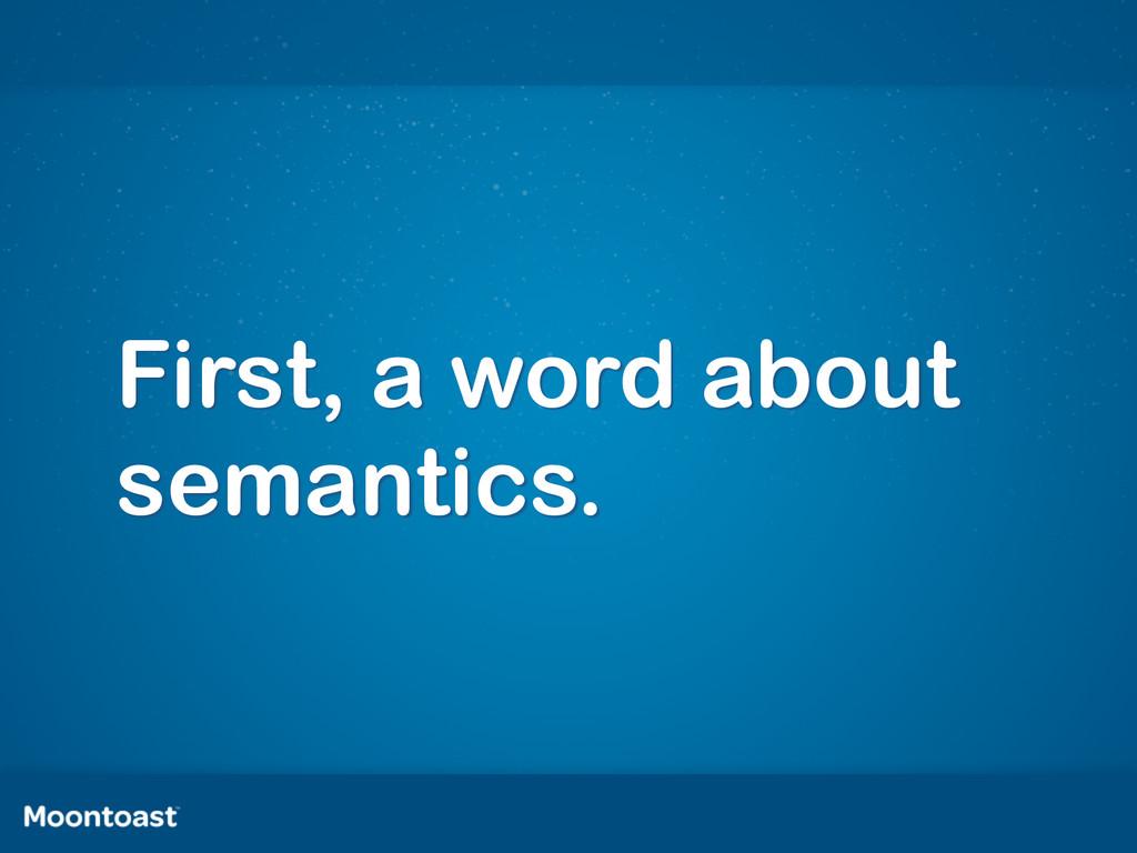 First, a word about semantics.