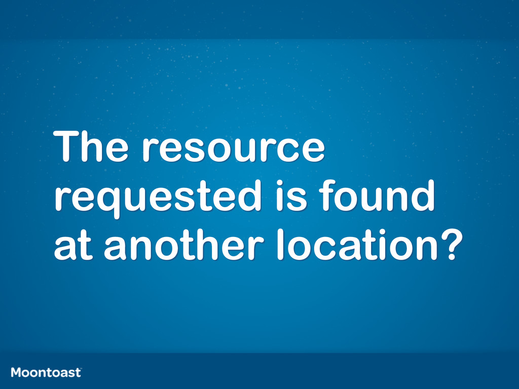 The resource requested is found at another loca...