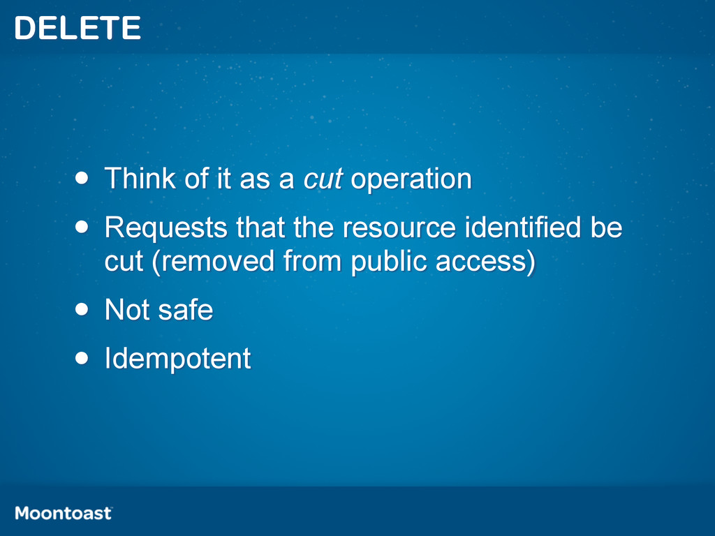 DELETE • Think of it as a cut operation • Reque...