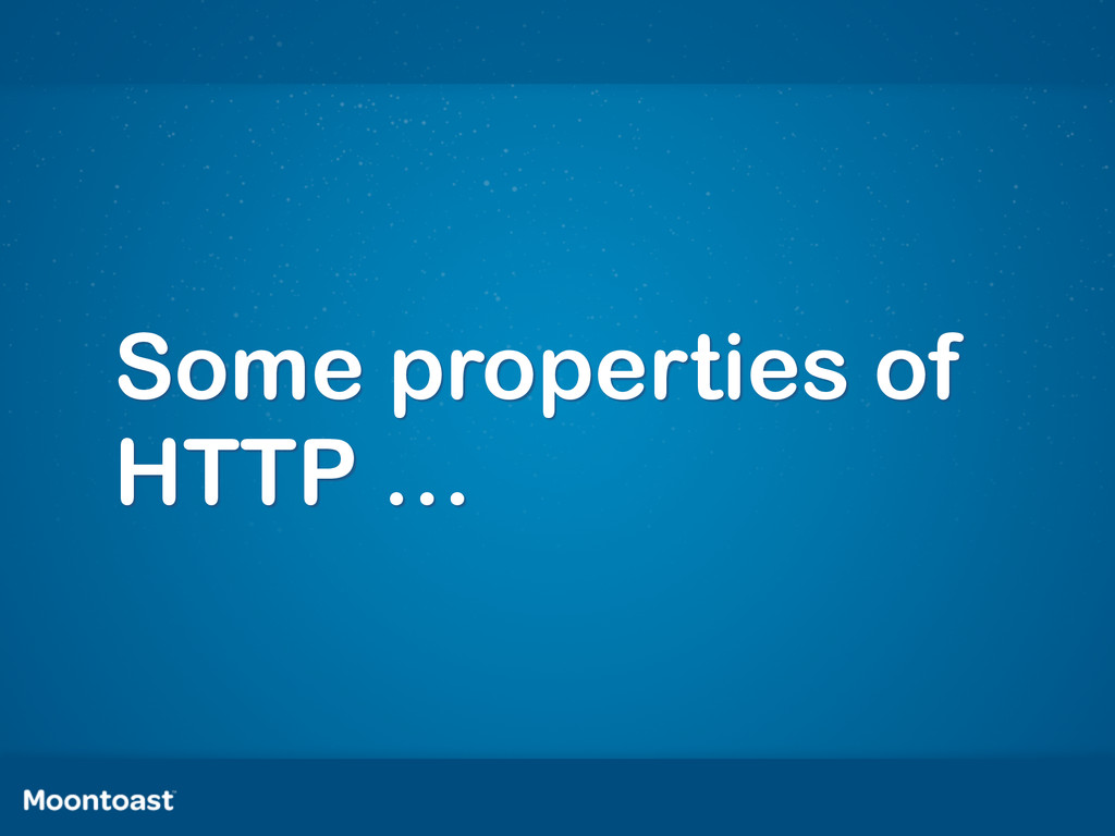 Some properties of HTTP …