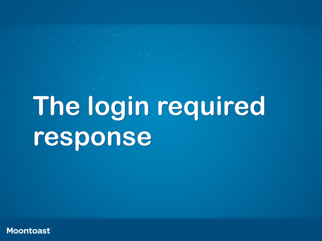 The login required response