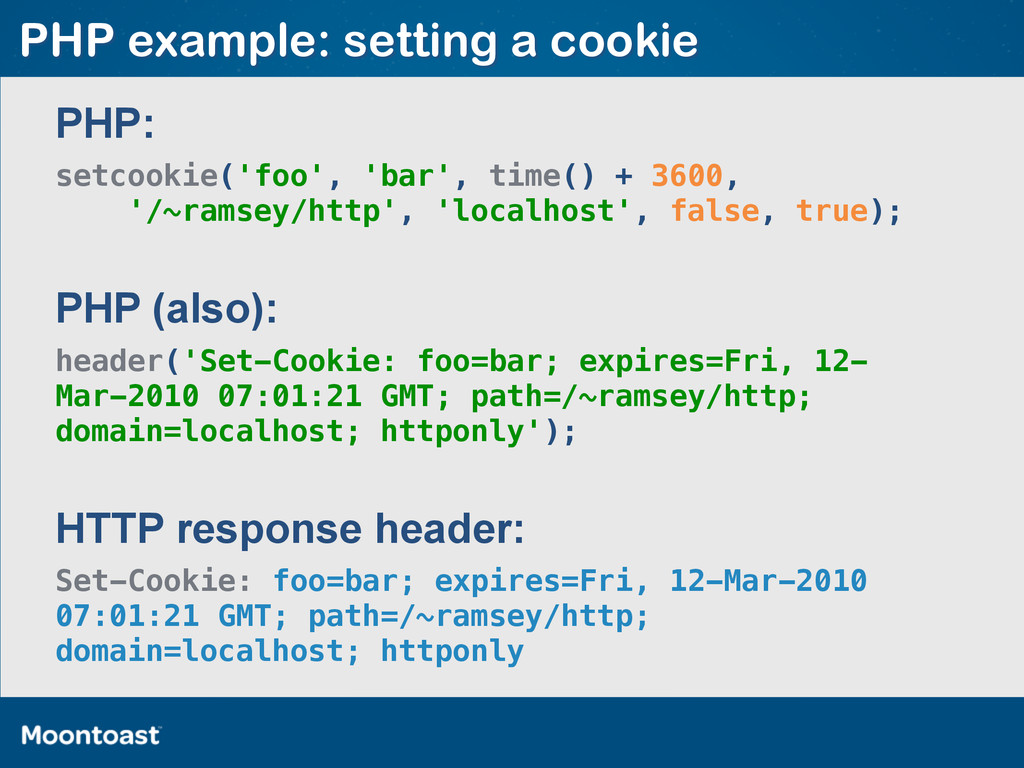 PHP example: setting a cookie setcookie('foo', ...