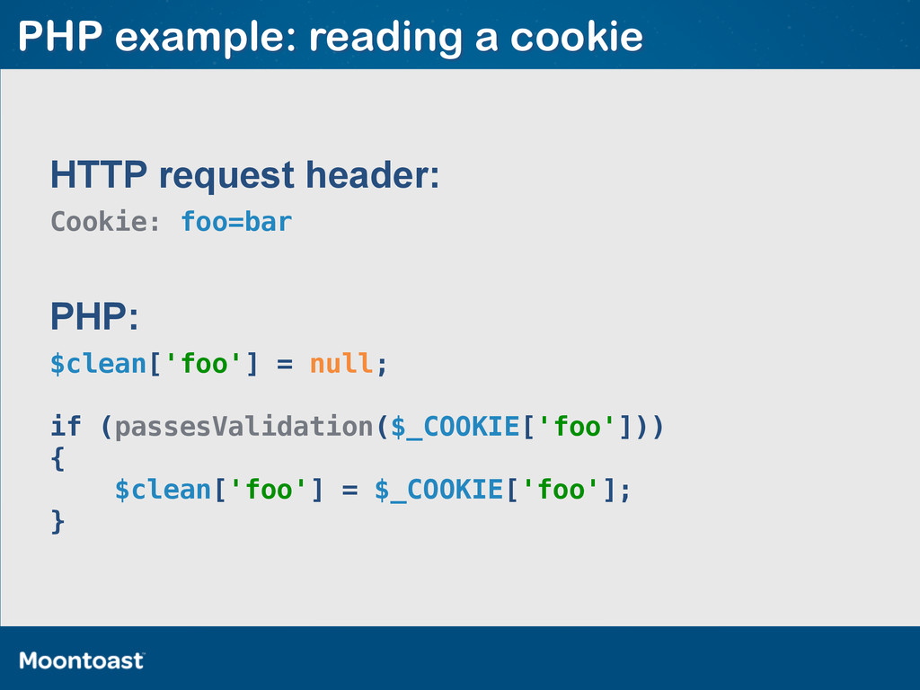 PHP example: reading a cookie $clean['foo'] = n...