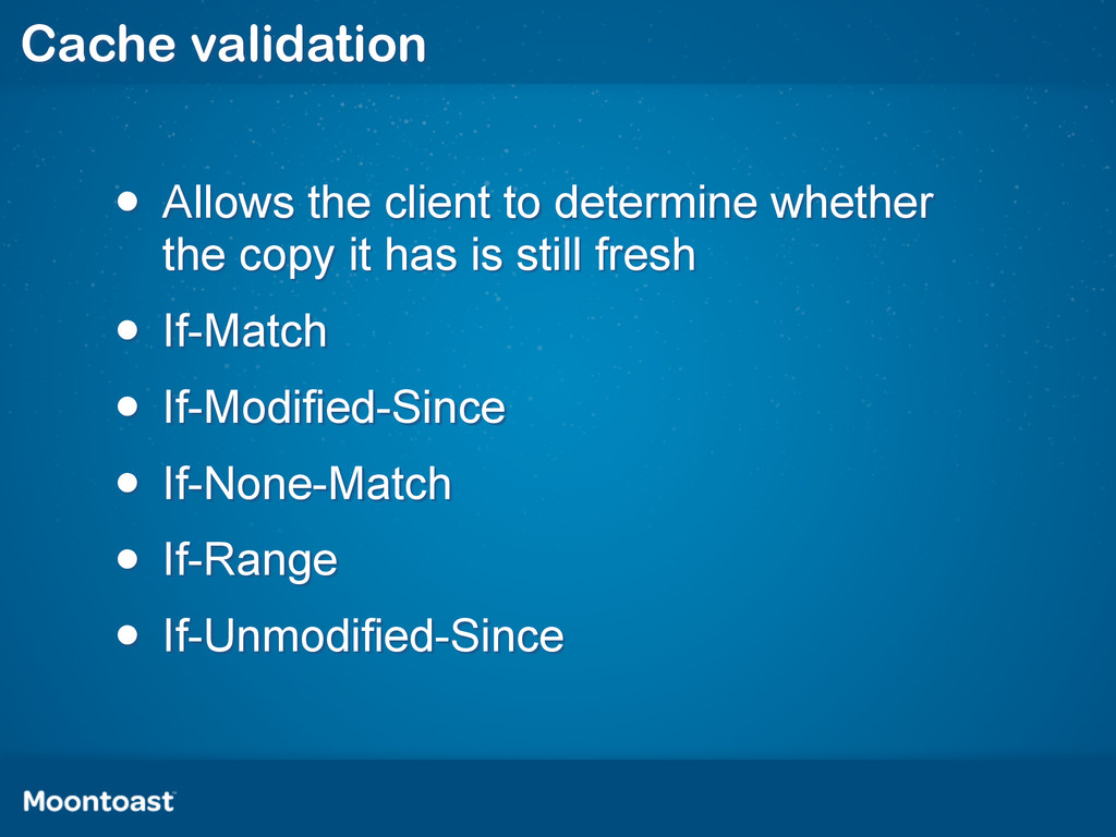 Cache validation • Allows the client to determi...