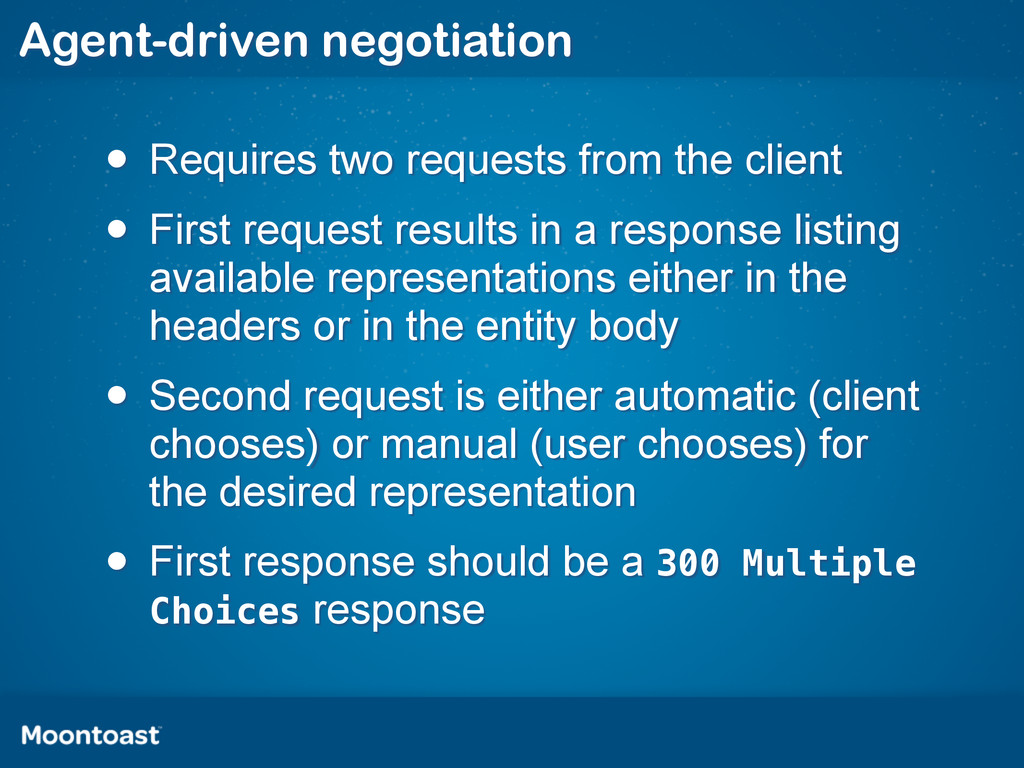 Agent-driven negotiation • Requires two request...