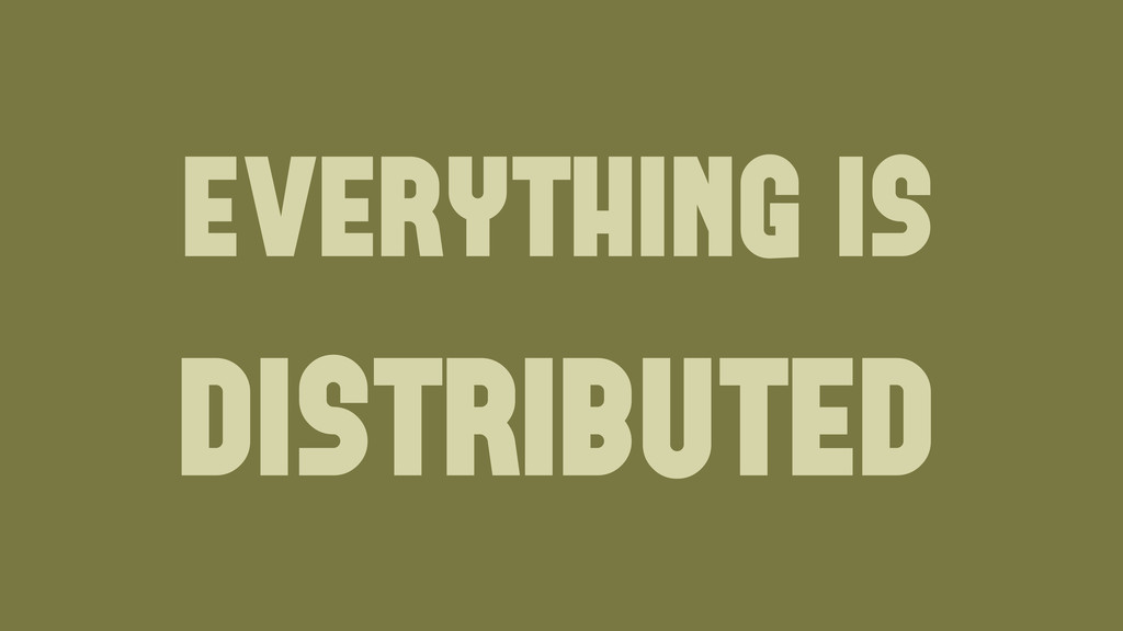 everything is distributed Wednesday, June 19, 13