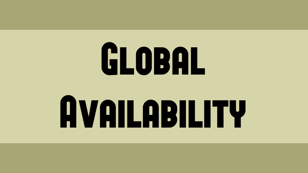 Global Availability Wednesday, June 19, 13