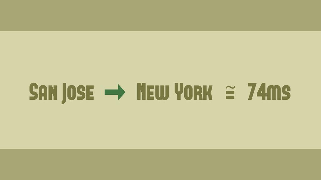 San Jose New York = ~ 74ms Wednesday, June 19, ...