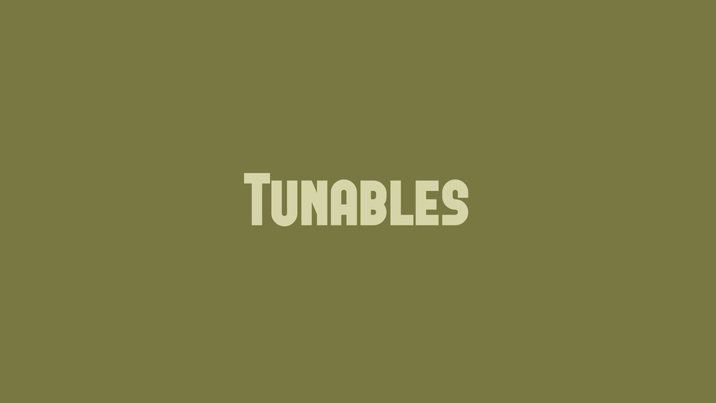 Tunables Wednesday, June 19, 13