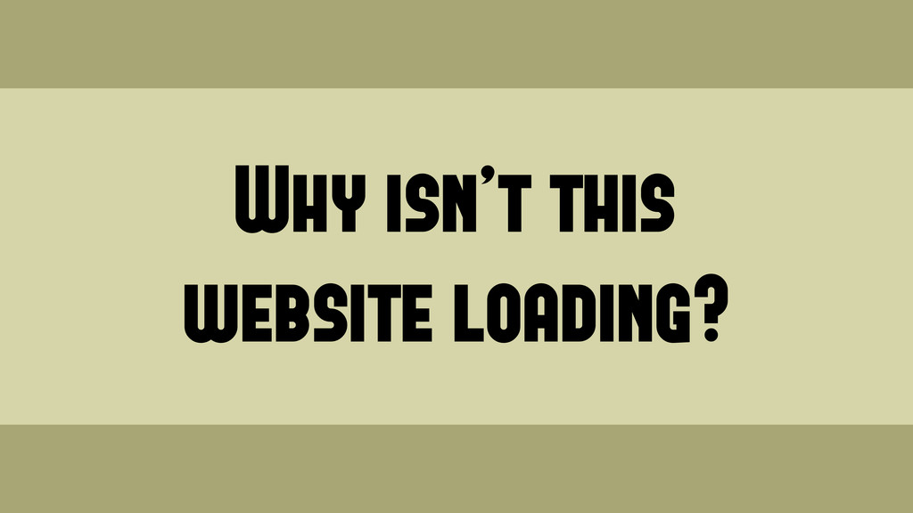 Why isn't this website loading? Wednesday, June...