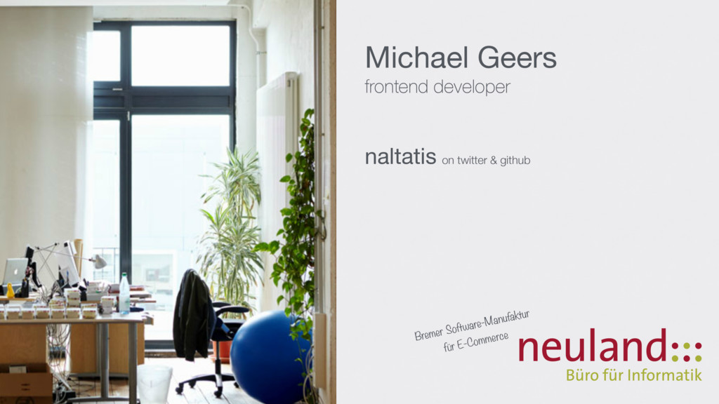 Michael Geers  frontend developer naltatis on t...