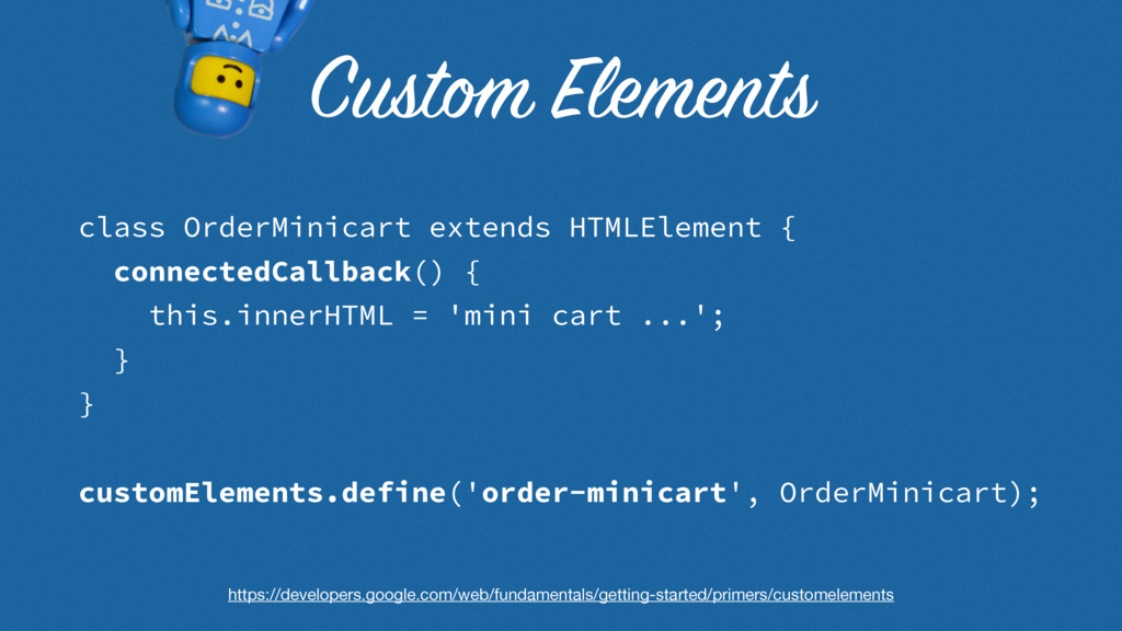Custom Elements class OrderMinicart extends HTM...
