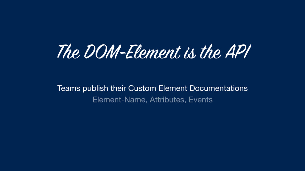 The DOM-Element is the API Teams publish their ...
