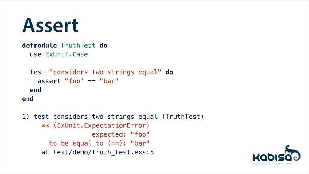 Assert defmodule TruthTest do use ExUnit.Case t...