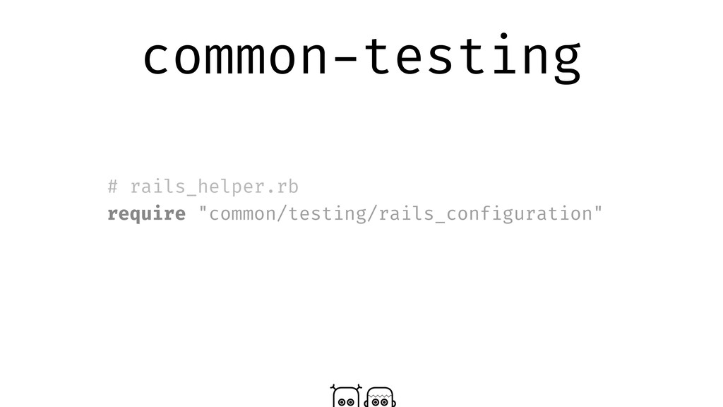 "common-testing # rails_helper.rb require ""commo..."