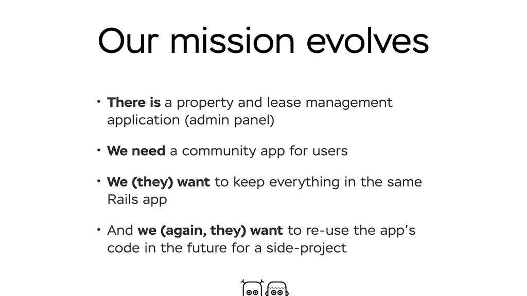 Our mission evolves • There is a property and l...