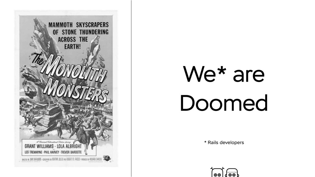 We* are Doomed * Rails developers