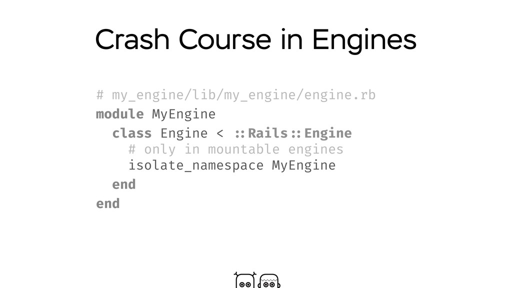 Crash Course in Engines # my_engine/lib/my_engi...