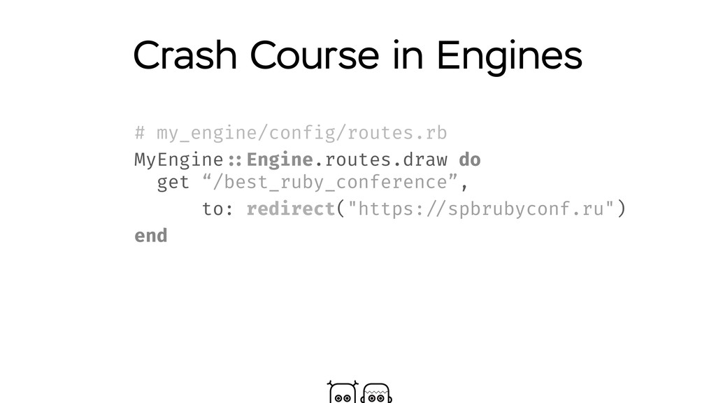 Crash Course in Engines # my_engine/config/rout...
