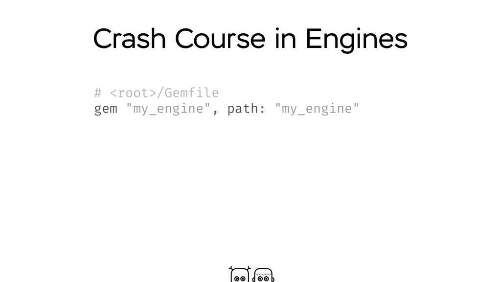 "Crash Course in Engines # <root>/Gemfile gem ""m..."