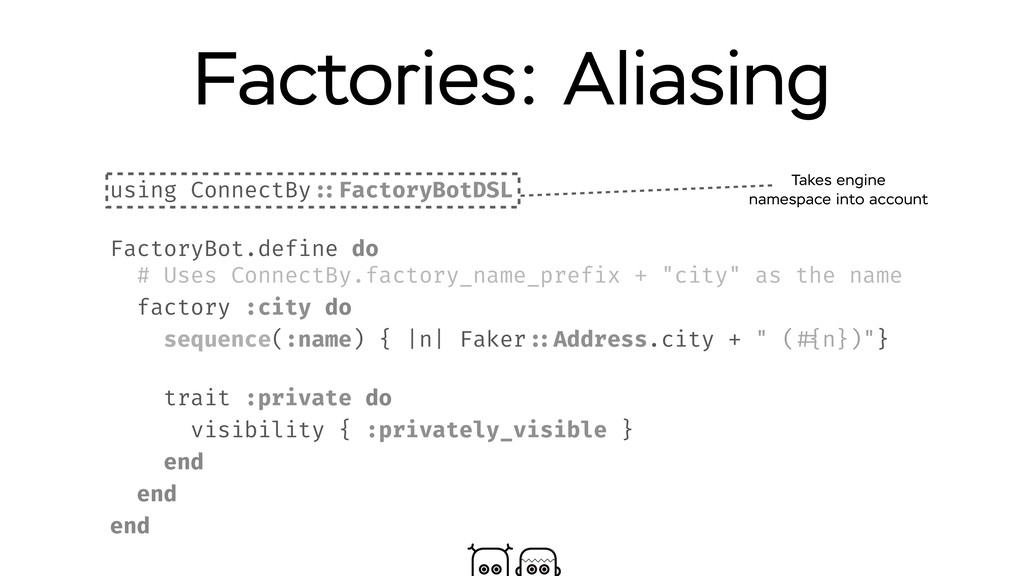 Factories: Aliasing using ConnectBy ::FactoryBo...