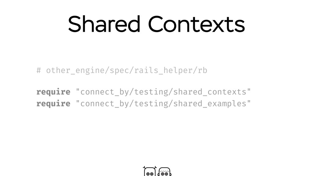 Shared Contexts # other_engine/spec/rails_helpe...