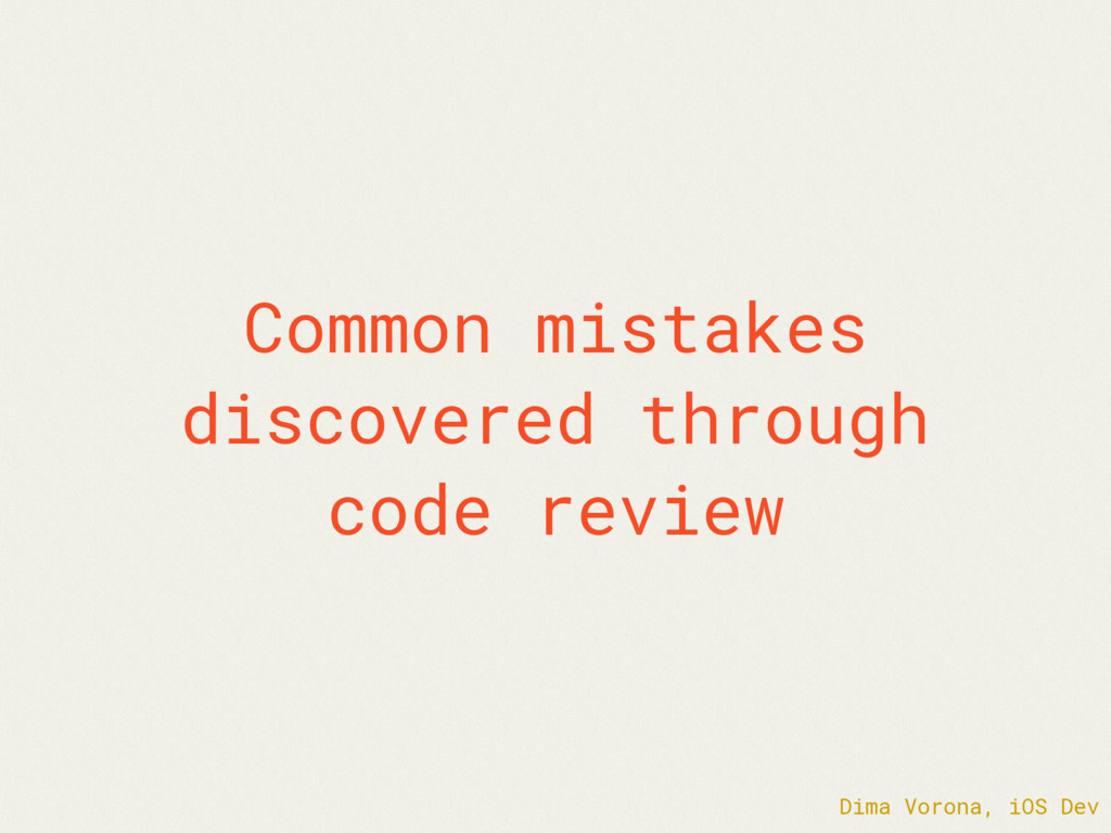 Common mistakes discovered through code review ...