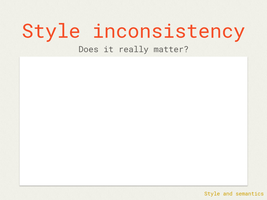 Style inconsistency Does it really matter? Styl...