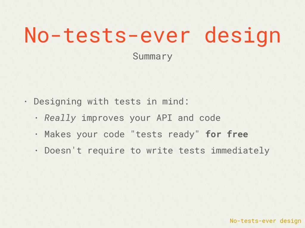 No-tests-ever design No-tests-ever design • Des...