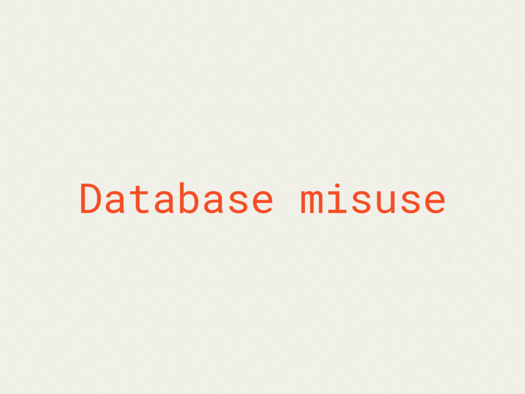 Database misuse