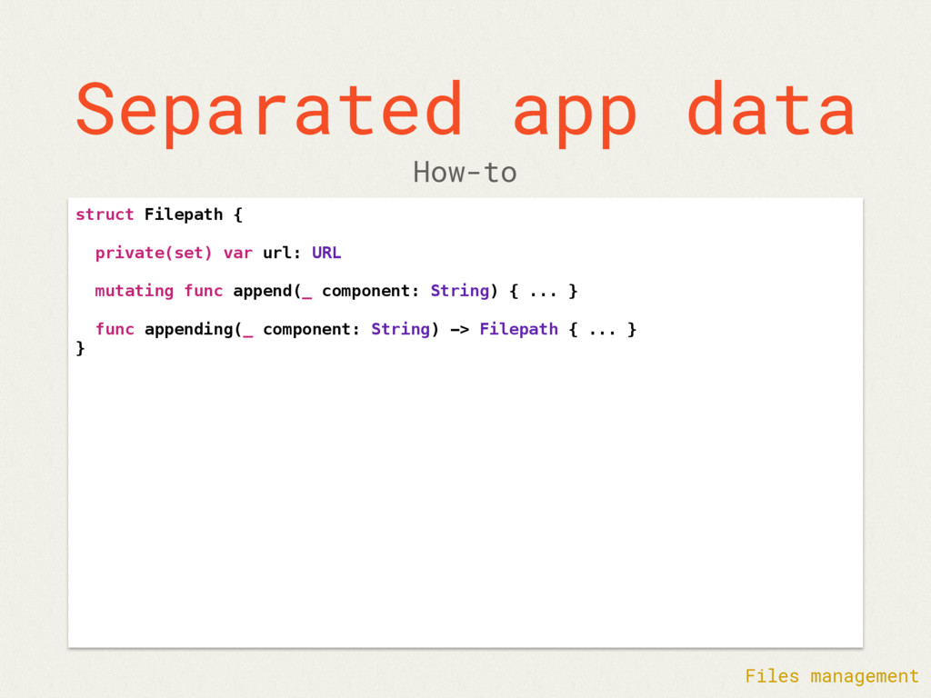 Separated app data struct Filepath { private(se...