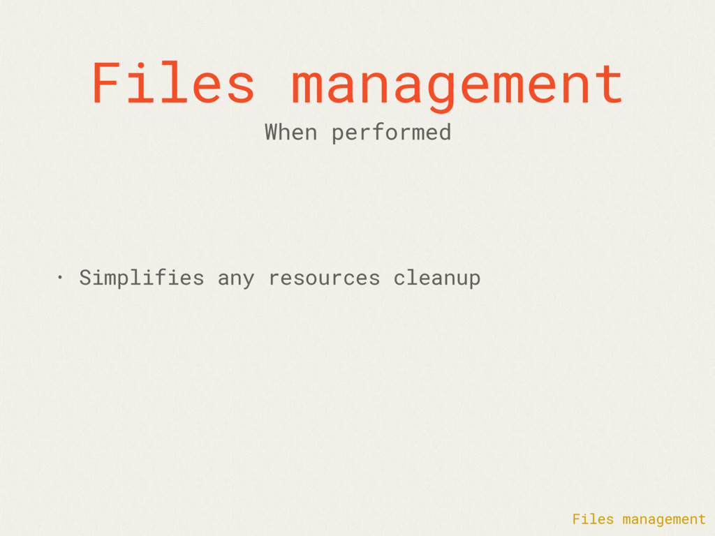 Files management • Simplifies any resources cle...