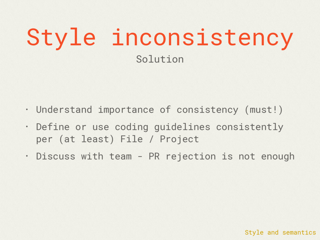 Style inconsistency • Understand importance of ...