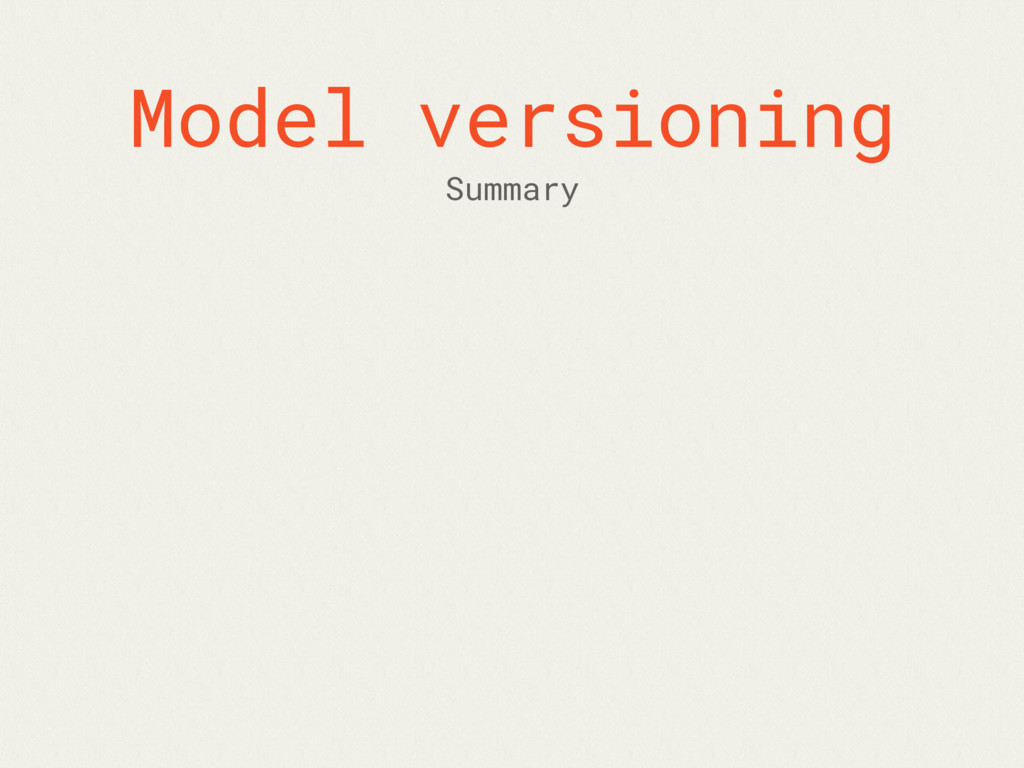 Model versioning Summary