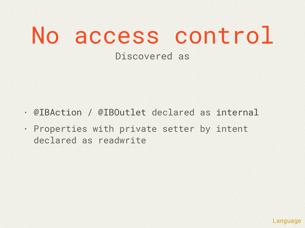 No access control • @IBAction / @IBOutlet decla...