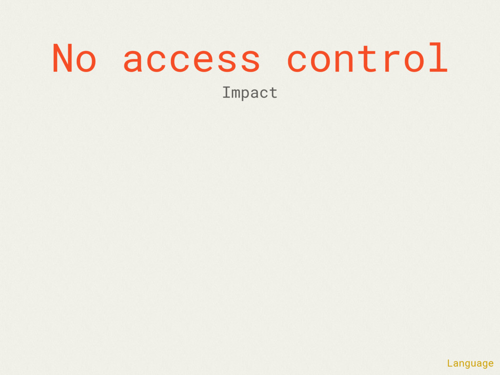 No access control Language Impact
